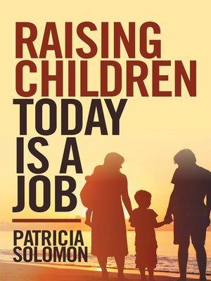 cover image of Raising Children Today Is a Job