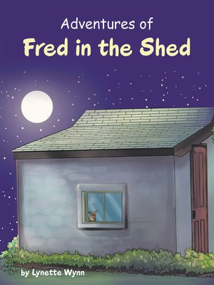 cover image of Adventures of Fred in the Shed