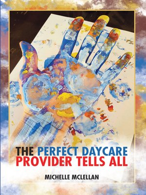 cover image of The Perfect Daycare Provider Tells All