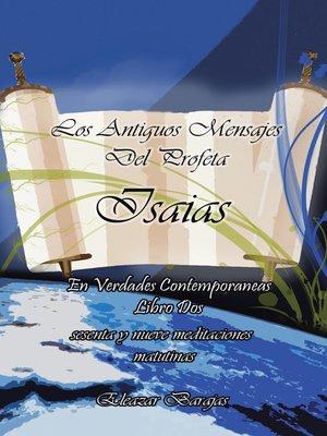 cover image of Los Antiguos Mensajes Del Profeta Isaías En Verdades Contemporáneas