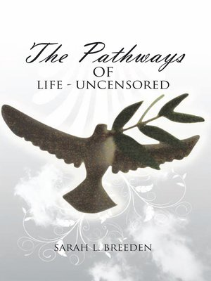 cover image of ''The Pathways of Life-- Uncensored''