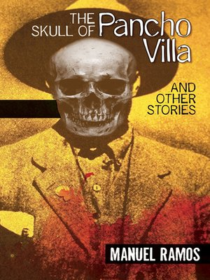 cover image of The Skull of Pancho Villa and Other Stories