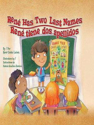 cover image of René Has Two Last Names (René tiene dos apellidos)