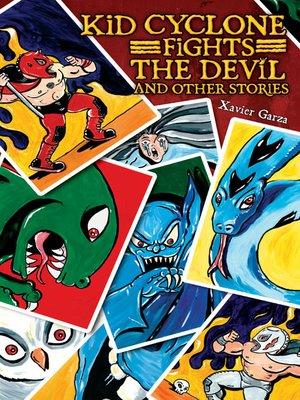 cover image of Kid Cyclone Fights the Devil and Other Stories / Kid Ciclón se enfrenta a El Diablo y otras historias