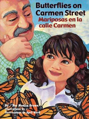 cover image of Butterflies on Carmen Street / Mariposas en la Calle Carmen