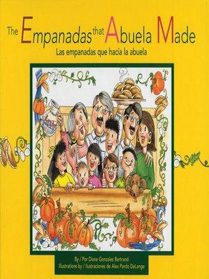 cover image of Empanadas that Abuela Made, The (Las empanadas que hacía la abuela)