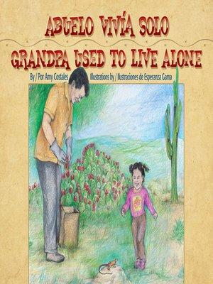 cover image of Abuelo vivía solo (Grandpa Used to Live Alone)