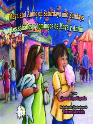 cover image of Maya and Annie on Saturdays and Sundays / Los sábados y domingos de Maya y Annie