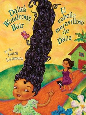cover image of Dalia's Wondrous Hair (El cabello maravilloso de Dalia)