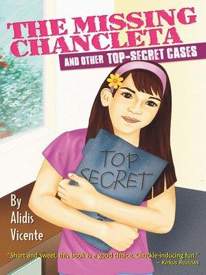 cover image of The Missing Chancleta and Other Top-Secret Cases / La chancleta perdida y otros casos secretos