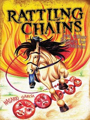 cover image of Rattling Chains and Other Stories for Children / Ruido de cadenas y otros cuentos para niños