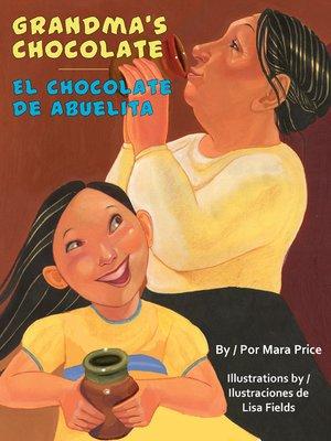 cover image of Grandma's Chocolate (El chocolate de Abuelita)