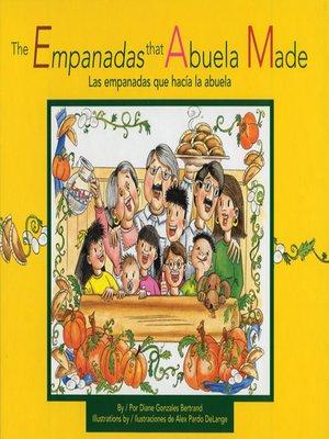 cover image of The Empanadas that Abuela Made / Las Empanadas Que Hacía la Abuela