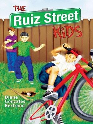 cover image of The Ruiz Street Kids / Los Muchachos de la Calle Ruiz