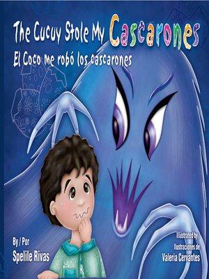 cover image of The Cucuy Stole My Cascarones (El Cucuy me robó los cascarones)