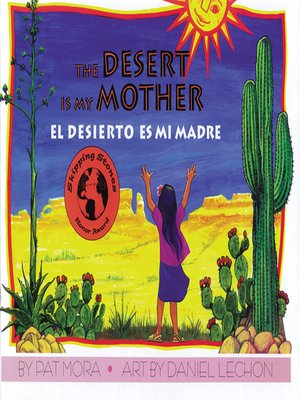 cover image of The Desert is My Mother (El desierto es mi madre)