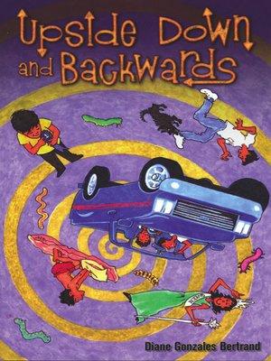 cover image of Upside Down and Backwards / De cabeza y al revés