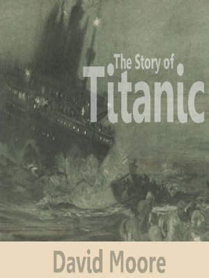 cover image of The Story of Titanic