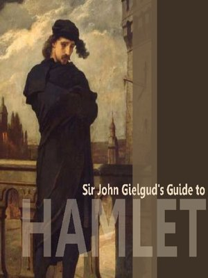 cover image of Sir John Gielgud's Guide to Hamlet
