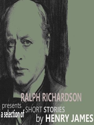 cover image of Ralph Richardson Presents A Selection of Short Stories by Henry James