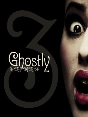 cover image of Ghostly Short Stories - Volume 3