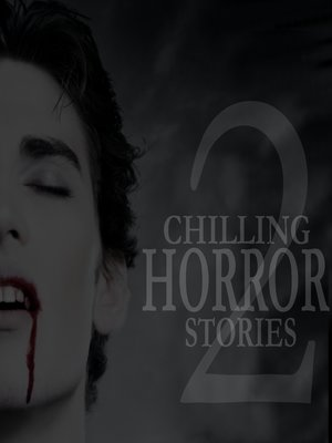 cover image of Chilling Horror Stories - Volume 2