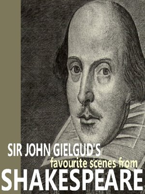 cover image of Sir John Gielgud's Favourite Scenes from Shakespeare