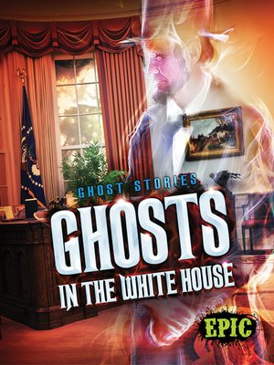 cover image of Ghosts in the White House