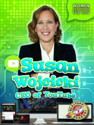 cover image of Susan Wojcicki: CEO of YouTube