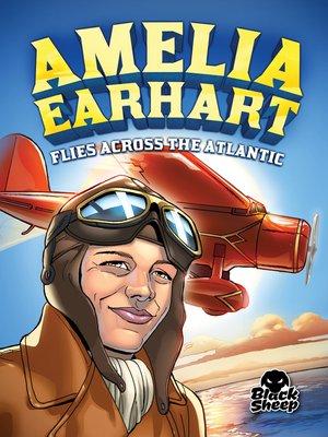 cover image of Amelia Earhart Flies Across the Atlantic