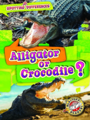 cover image of Alligator or Crocodile?