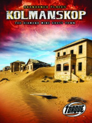 cover image of Kolmanskop: The Diamond Mine Ghost Town