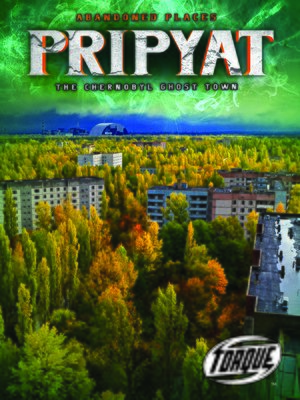 cover image of Pripyat: The Chernobyl Ghost Town