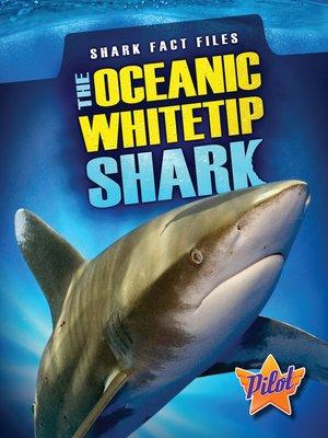 cover image of The Oceanic Whitetip Shark
