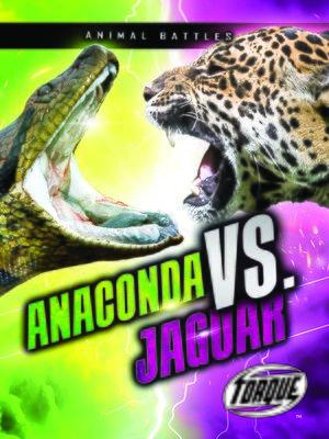 cover image of Anaconda vs. Jaguar