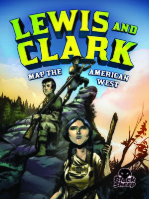 cover image of Lewis and Clark Map the American West