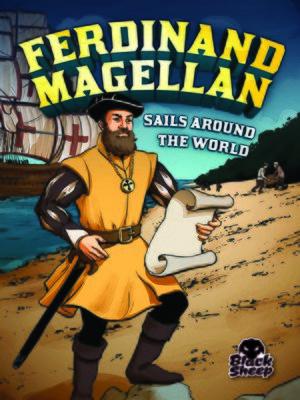 cover image of Ferdinand Magellan Sails Around the World