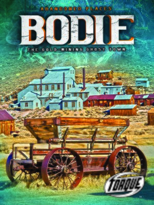 cover image of Bodie: The Gold-mining Ghost Town