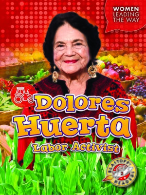 cover image of Dolores Huerta: Labor Activist