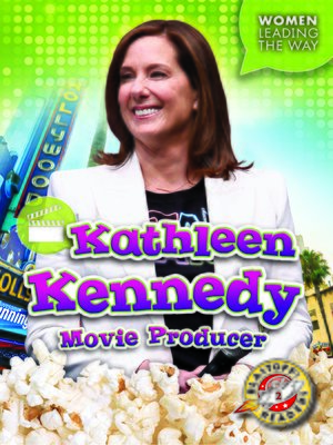cover image of Kathleen Kennedy: Movie Producer