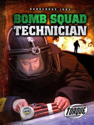 cover image of Bomb Squad Technician
