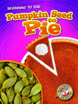 cover image of Pumpkin Seed to Pie
