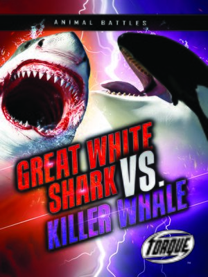 cover image of Great White Shark vs. Killer Whale