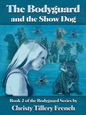 cover image of The Bodyguard and the Show Dog