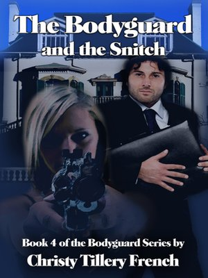 cover image of The Bodyguard and the Snitch