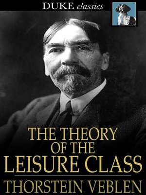 cover image of The Theory of the Leisure Class