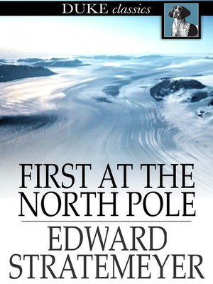 cover image of First at the North Pole, or, Two Boys in the Arctic Circle