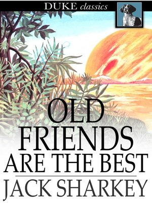 cover image of Old Friends Are the Best