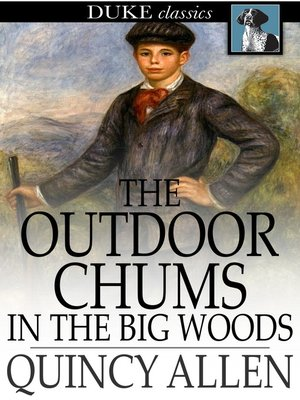cover image of The Outdoor Chums in the Big Woods