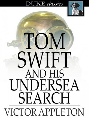 cover image of Tom Swift and His Undersea Search: Or, the Treasure on the Floor of the Atlantic